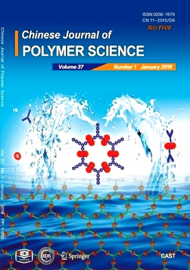 Chinese Journal of Polymer Science2019年第01期