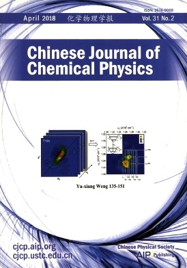 Chinese Journal of Chemical Physics2018年第02期