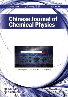 Chinese Journal of Chemical Physics2018年第03期