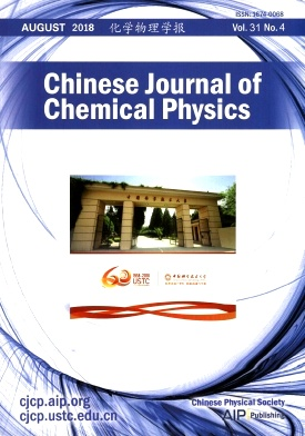 Chinese Journal of Chemical Physics2018年第04期