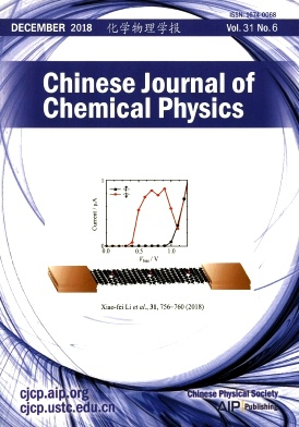 Chinese Journal of Chemical Physics2018年第06期