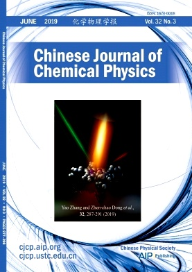 Chinese Journal of Chemical Physics2019年第03期